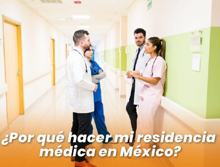 ¿Por qué hacer una Residencia Médica en México?